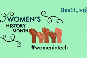 Women's History Month through the prism of the Tech industry
