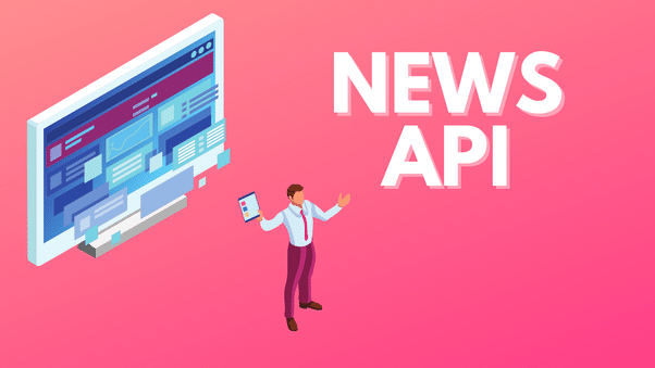 Everything You Need To Know About News APIs