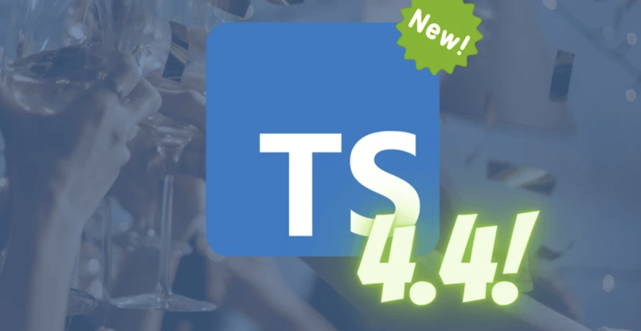 TypeScript 4.4 Brings Performance Boosts